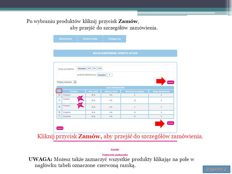 Kliknij przycisk Zamów, aby przejść do szczegółów zamówienia. Po wybraniu produktów kliknij przycisk Zamów, aby przejść do szczegółów zamówienia. UWAG