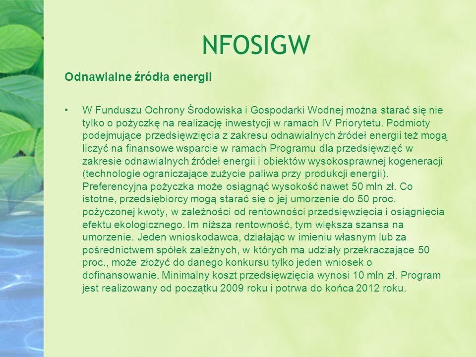 NFOSIGW Odnawialne źródła energii W Funduszu Ochrony Środowiska i Gospodarki Wodnej można starać się nie tylko o pożyczkę na realizację inwestycji w r
