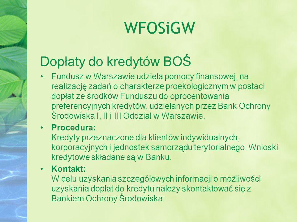 WFOSiGW Dopłaty do kredytów BOŚ Fundusz w Warszawie udziela pomocy finansowej, na realizację zadań o charakterze proekologicznym w postaci dopłat ze ś