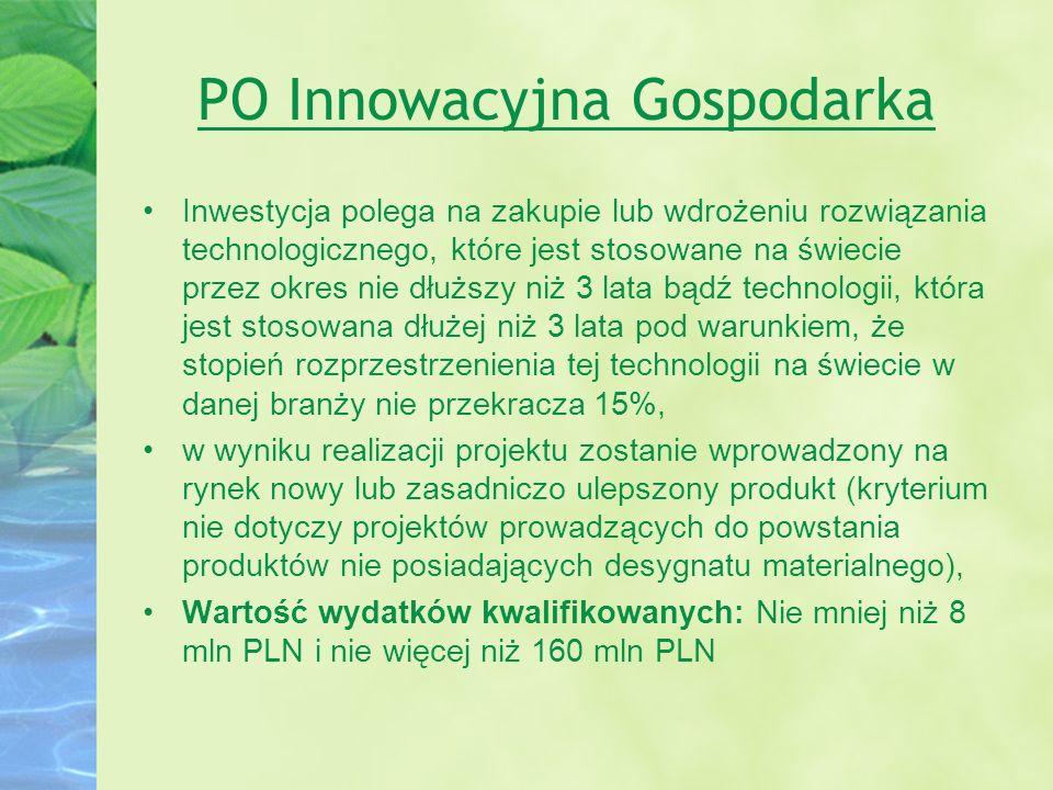 PO Innowacyjna Gospodarka Inwestycja polega na zakupie lub wdrożeniu rozwiązania technologicznego, które jest stosowane na świecie przez okres nie dłu