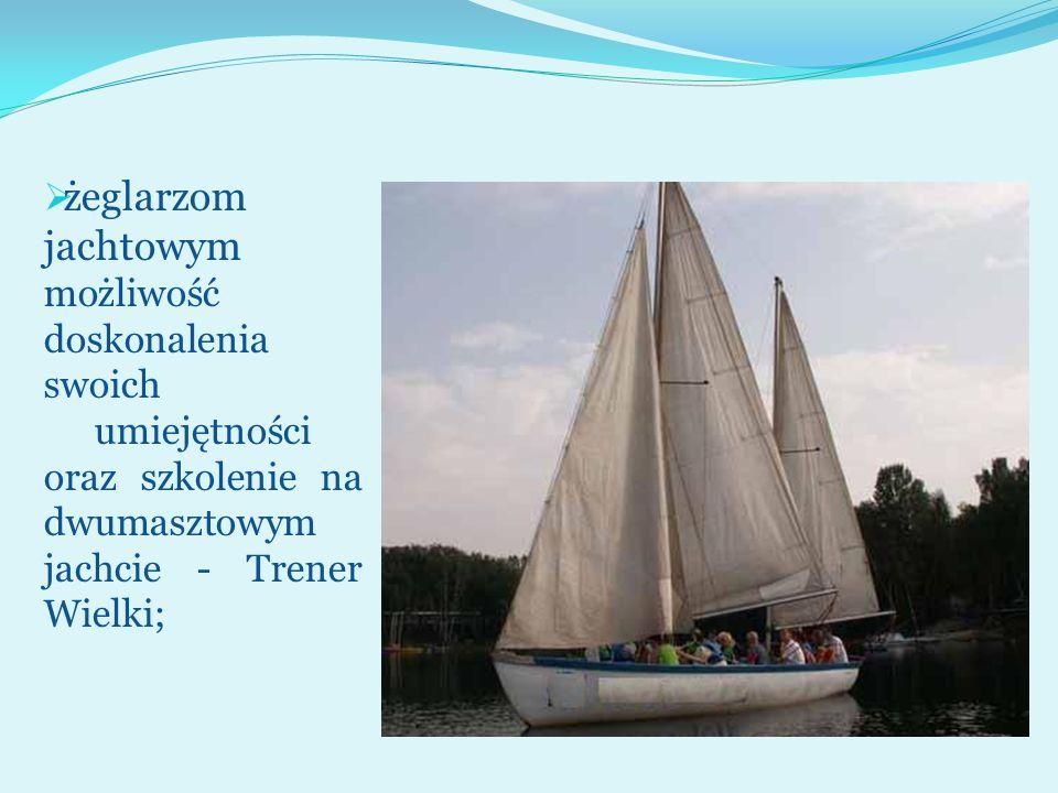 żeglarzom jachtowym możliwość doskonalenia swoich umiejętności oraz szkolenie na dwumasztowym jachcie - Trener Wielki;