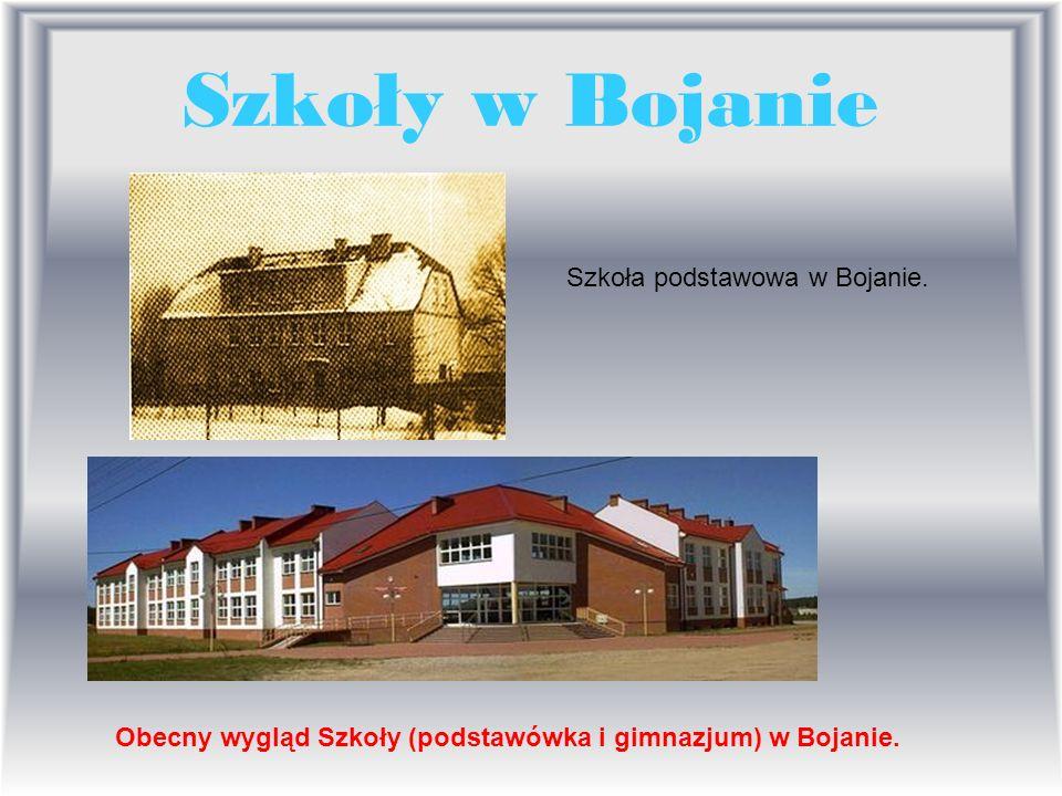 Szkoły w Bojanie Szkoła podstawowa w Bojanie. Obecny wygląd Szkoły (podstawówka i gimnazjum) w Bojanie.