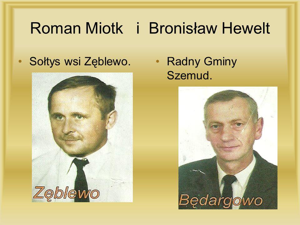Roman Miotk i Bronisław Hewelt Sołtys wsi Zęblewo.Radny Gminy Szemud.