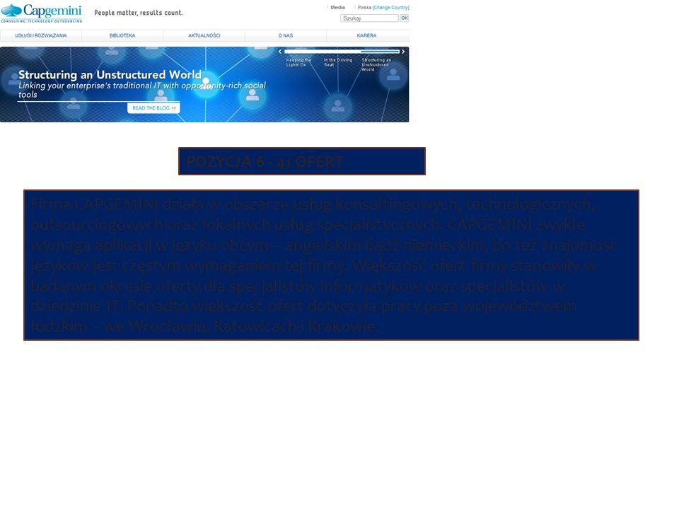 Firma CAPGEMINI działa w obszarze usług konsultingowych, technologicznych, outsourcingowych oraz lokalnych usług specjalistycznych. CAPGEMINI zwykle w