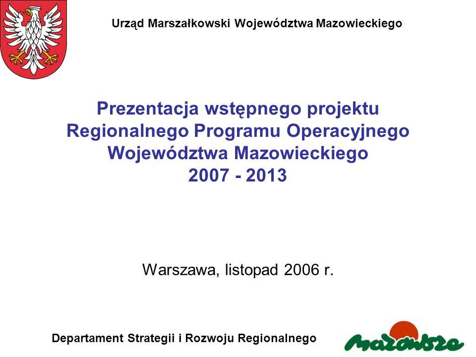 Urząd Marszałkowski Województwa Mazowieckiego Departament Strategii i Rozwoju Regionalnego Regionalny Program Operacyjny Województwa Mazowieckiego 2007 – 2013 Zawiera priorytety ujęte w Strategii Rozwoju Województwa Mazowieckiego do roku 2020, których realizacja może być współfinansowana ze środków EFRR.