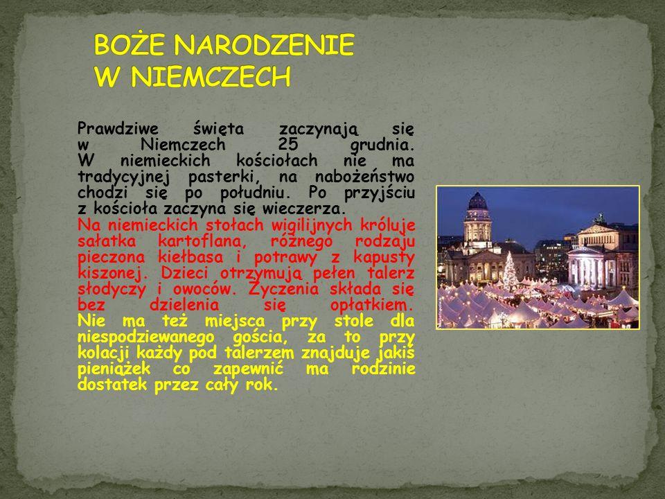 Boże Narodzenie w Polsce W Polsce wieczerza wigilijna rozpoczyna się po zapadnięciu zmroku, gdy na niebie pojawia się pierwsza gwiazda. Wtedy cała rod