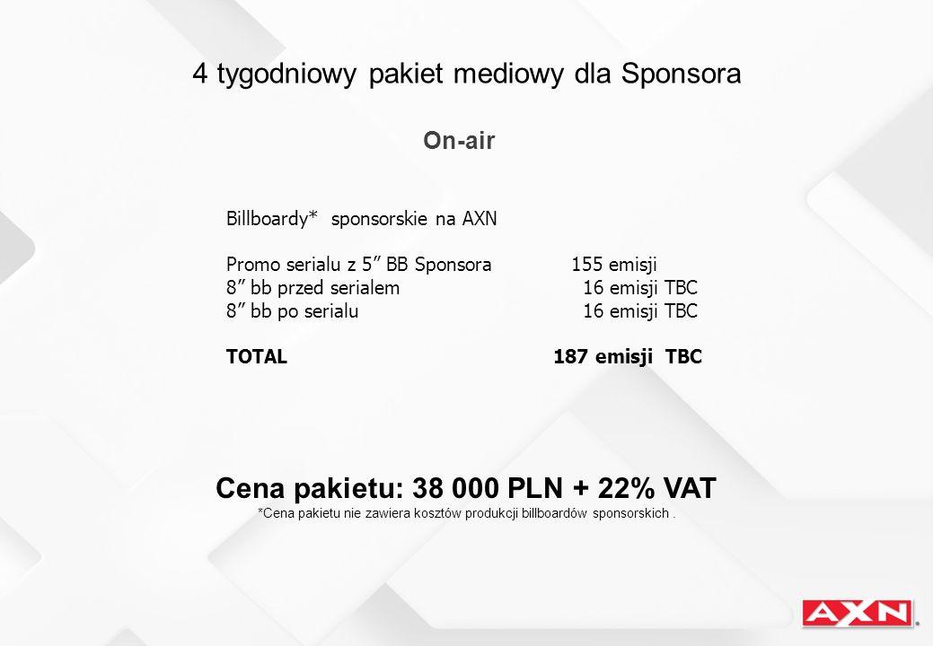 4 tygodniowy pakiet mediowy dla Sponsora On-air Billboardy* sponsorskie na AXN Promo serialu z 5 BB Sponsora155 emisji 8 bb przed serialem 16 emisji T