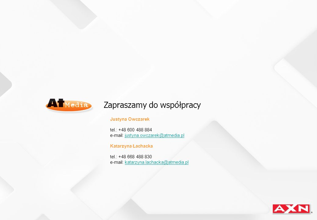 Zapraszamy do współpracy Justyna Owczarek tel.: +48 600 488 884 e-mail: justyna.owczarek@atmedia.pljustyna.owczarek@atmedia.pl Katarzyna Łachacka tel.
