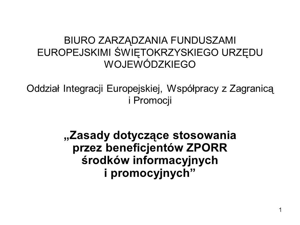 12 Przy nazwie funduszu powinna zawsze znaleźć się informacja, iż jest to fundusz Unii Europejskiej.