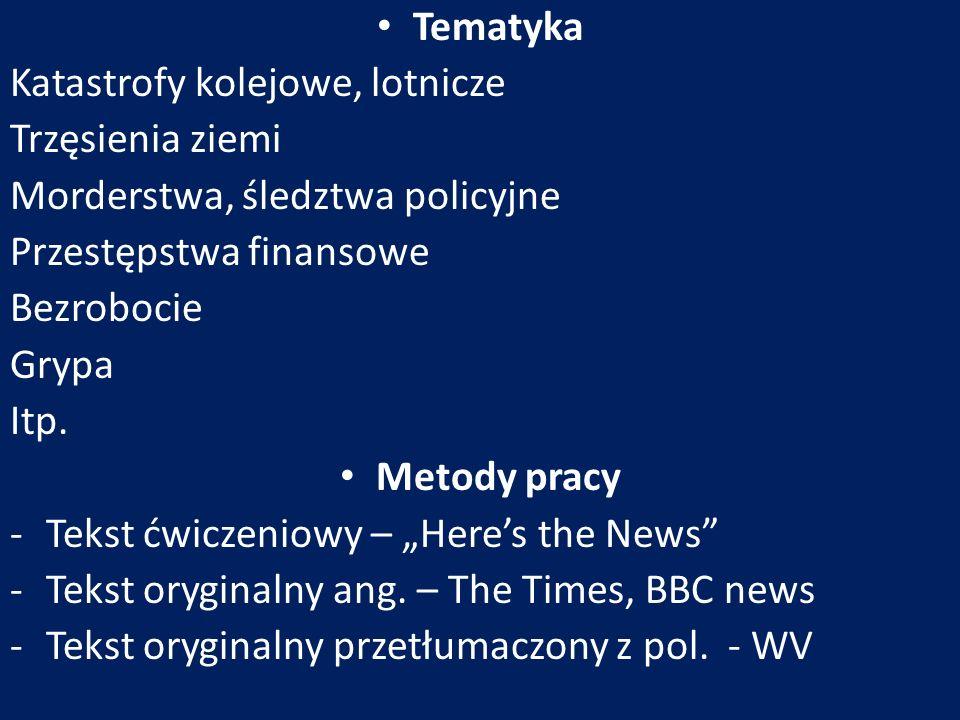 Praca z tekstem tłumaczenie Częściowe tłumaczenie Frazy – tłumaczenie równoległe Ćwiczenie fonetyki Wywiad Krótki raport-streszczenie (luźno związany z tekstem ćwiczeniowym, streszczający tekst oryginalny)