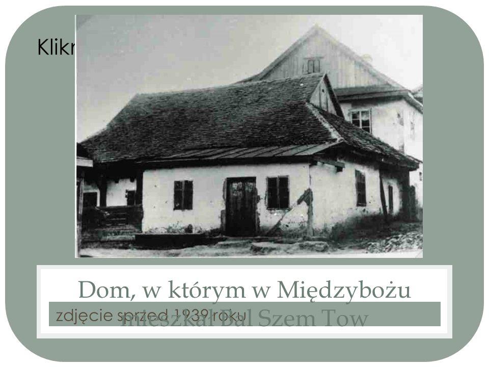 Kliknij ikonę, aby dodać obraz zdjęcie sprzed 1939 roku Dom, w którym w Międzybożu mieszkał Bal Szem Tow