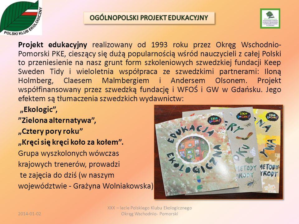 Projekt edukacyjny realizowany od 1993 roku przez Okręg Wschodnio- Pomorski PKE, cieszący się dużą popularnością wśród nauczycieli z całej Polski to p