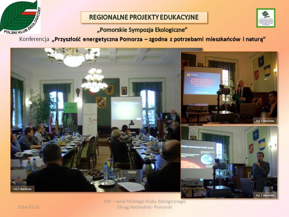 XXX – lecie Polskiego Klubu Ekologicznego Okręg Wschodnio- Pomorski Fot. I. Barcińska 2014-01-02