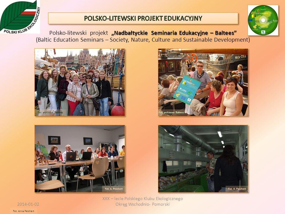 Nadbałtyckie Seminaria Edukacyjne – Baltees Polsko-litewski projekt Nadbałtyckie Seminaria Edukacyjne – Baltees (Baltic Education Seminars – Society,