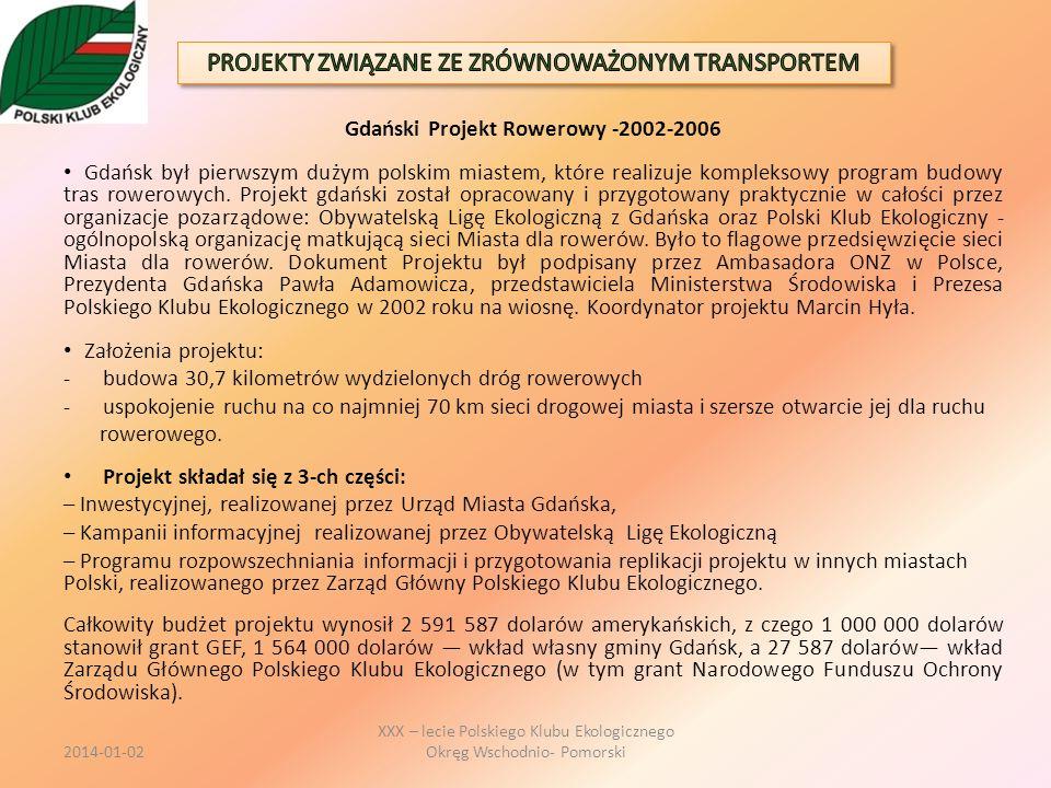 Gdański Projekt Rowerowy -2002-2006 Gdańsk był pierwszym dużym polskim miastem, które realizuje kompleksowy program budowy tras rowerowych. Projekt gd