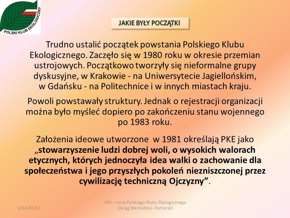 Trudno ustalić początek powstania Polskiego Klubu Ekologicznego. Zaczęło się w 1980 roku w okresie przemian ustrojowych. Początkowo tworzyły się niefo