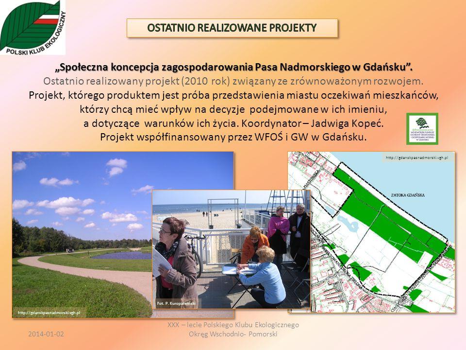 Społeczna koncepcja zagospodarowania Pasa Nadmorskiego w Gdańsku. Ostatnio realizowany projekt (2010 rok) związany ze zrównoważonym rozwojem. Projekt,