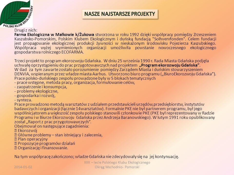 Drugi z nich: Farma Ekologiczna w Małkowie k/Żukowa stworzona w roku 1992 dzięki współpracy pomiędzy Zrzeszeniem Kaszubsko-Pomorskim, Polskim Klubem E