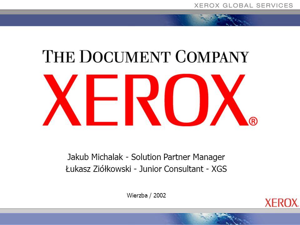 Program Technologie Xerox jako pomost pomiędzy światem cyfrowym, Technologie Xerox jako pomost pomiędzy światem cyfrowym, a papierowym w pracy z dokumentami a papierowym w pracy z dokumentami Rozwiązania oferowane przez Xerox dla przechwytywania dużych Rozwiązania oferowane przez Xerox dla przechwytywania dużych ilości informacji dla ich archiwizacji i udostępniania w dowolnej ilości informacji dla ich archiwizacji i udostępniania w dowolnej formie formie XGS oferta rozwiązań systemowych XGS oferta rozwiązań systemowych XBS usługi outsourcingowe XBS usługi outsourcingowe