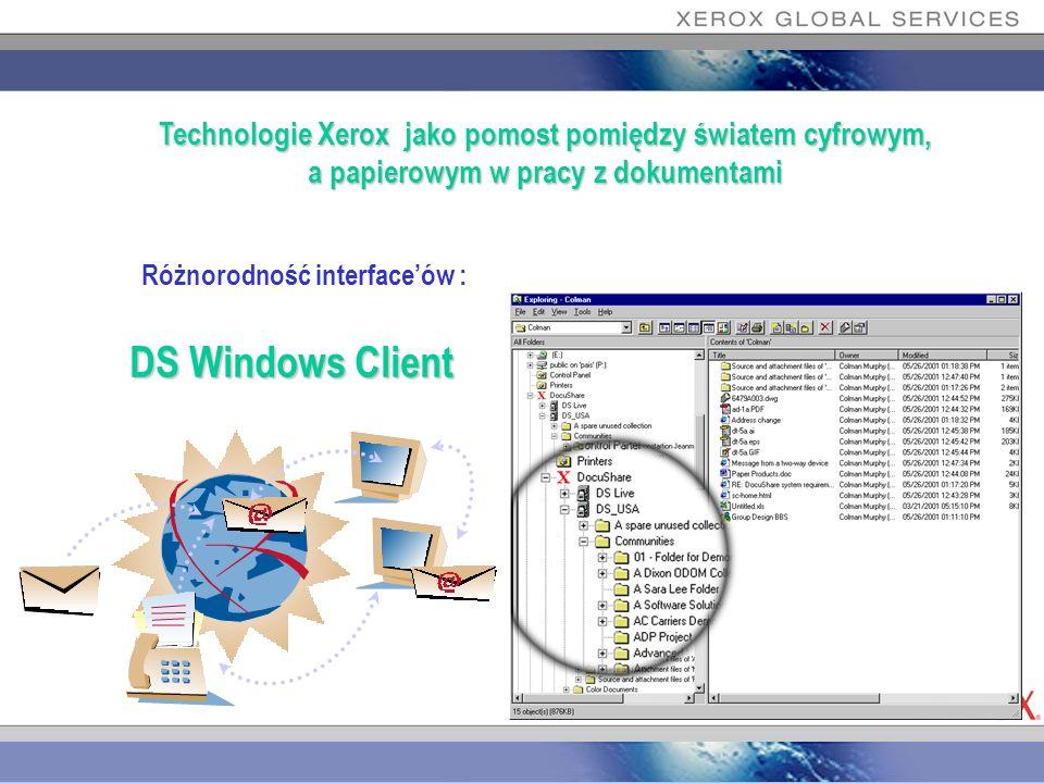 Różnorodność interfaceów : DS Windows Client Technologie Xerox jako pomost pomiędzy światem cyfrowym, a papierowym w pracy z dokumentami