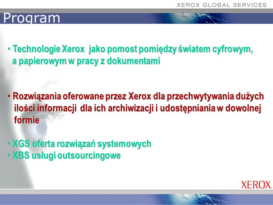 Program Technologie Xerox jako pomost pomiędzy światem cyfrowym, Technologie Xerox jako pomost pomiędzy światem cyfrowym, a papierowym w pracy z dokum