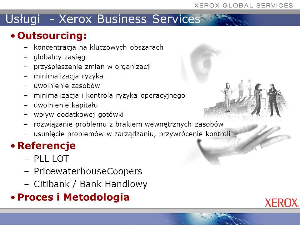 Usługi - Xerox Business Services Outsourcing: –koncentracja na kluczowych obszarach –globalny zasięg –przyśpieszenie zmian w organizacji –minimalizacj