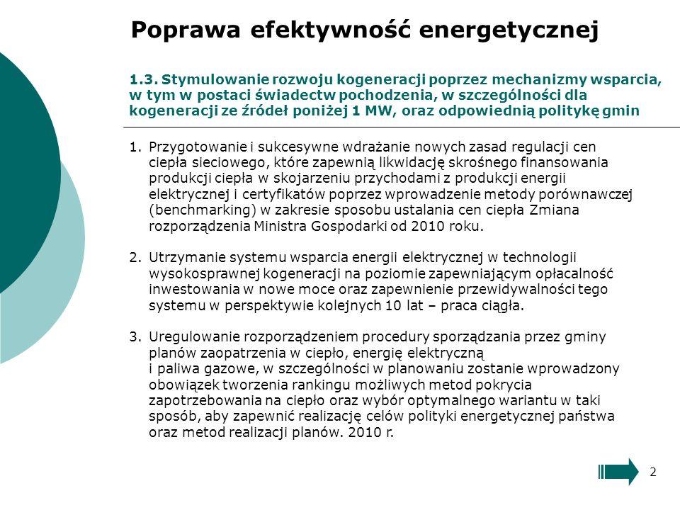 1.3. Stymulowanie rozwoju kogeneracji poprzez mechanizmy wsparcia, w tym w postaci świadectw pochodzenia, w szczególności dla kogeneracji ze źródeł po