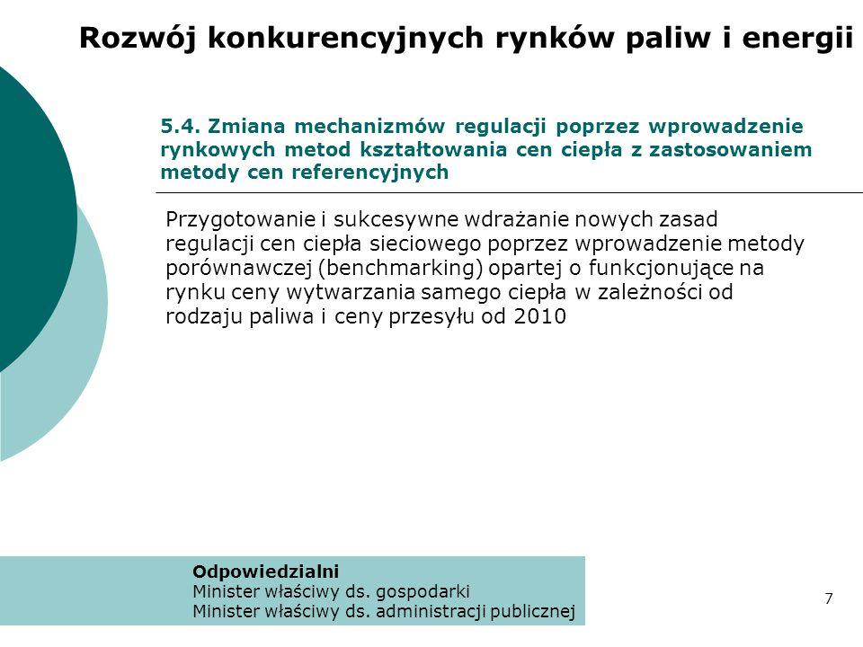 5.4. Zmiana mechanizmów regulacji poprzez wprowadzenie rynkowych metod kształtowania cen ciepła z zastosowaniem metody cen referencyjnych Przygotowani