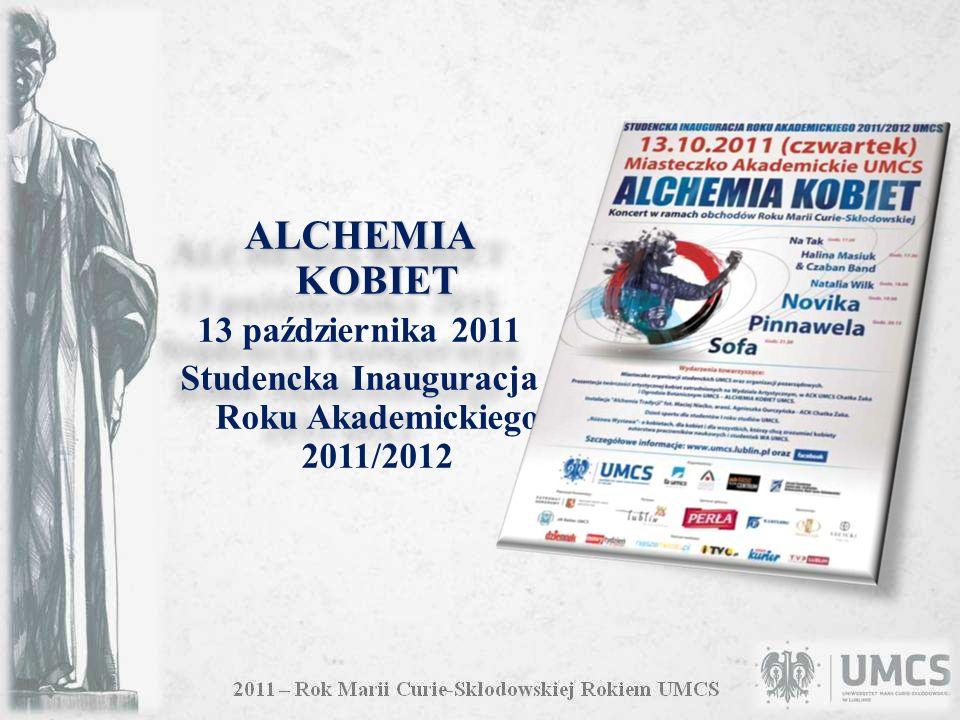 ALCHEMIA KOBIET 13 października 2011 Studencka Inauguracja Roku Akademickiego 2011/2012