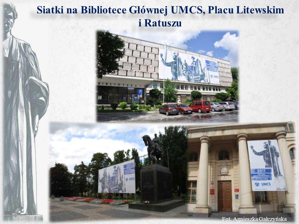 Siatki na Bibliotece Głównej UMCS, Placu Litewskim i Ratuszu Fot. Agnieszka Gałczyńska