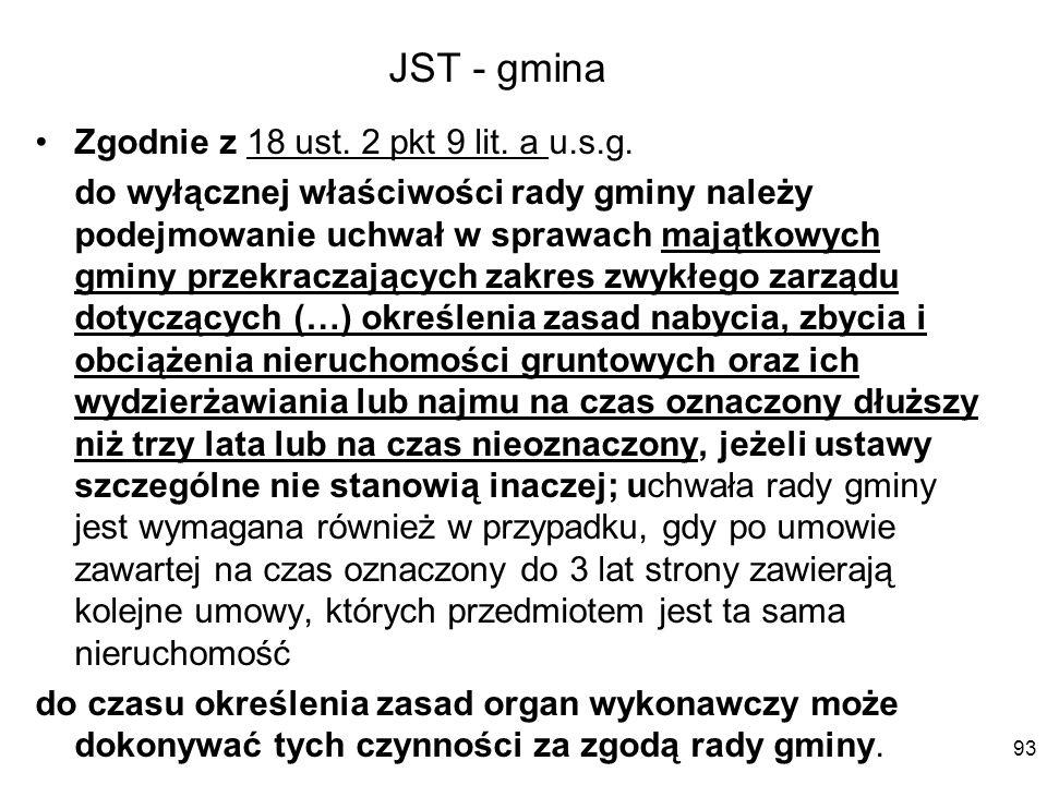JST - gmina Zgodnie z 18 ust. 2 pkt 9 lit. a u.s.g. do wyłącznej właściwości rady gminy należy podejmowanie uchwał w sprawach majątkowych gminy przekr