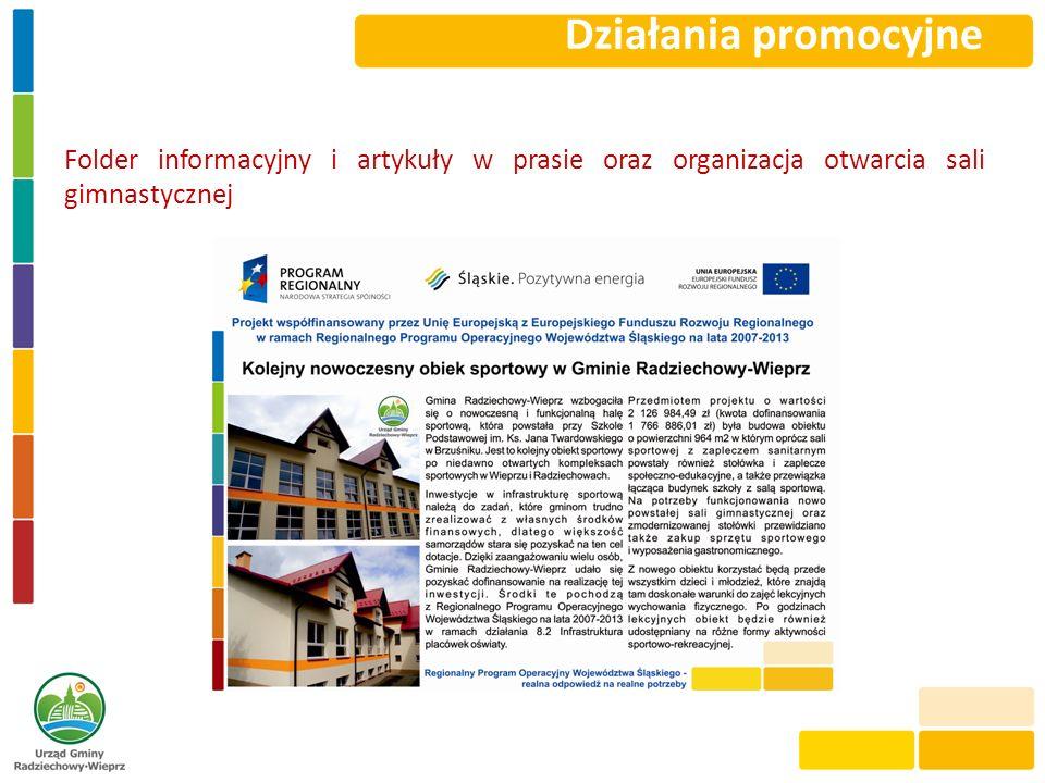 Działania promocyjne Folder informacyjny i artykuły w prasie oraz organizacja otwarcia sali gimnastycznej