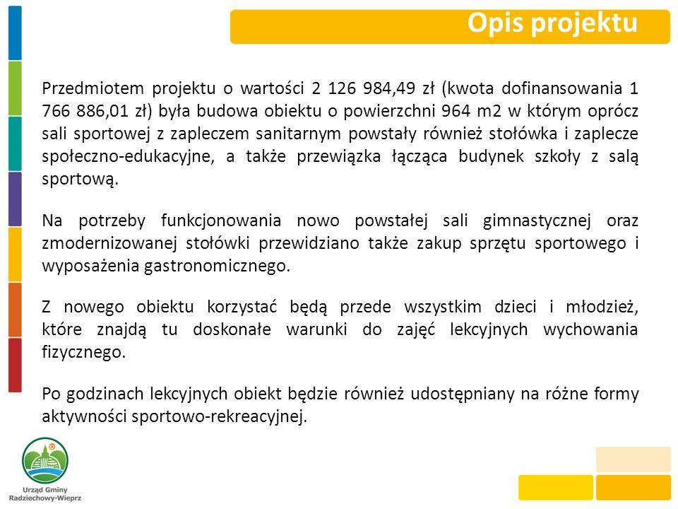 Opis projektu Przedmiotem projektu o wartości 2 126 984,49 zł (kwota dofinansowania 1 766 886,01 zł) była budowa obiektu o powierzchni 964 m2 w którym