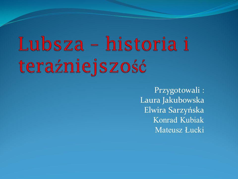 Przygotowali : Laura Jakubowska Elwira Sarzyńska Konrad Kubiak Mateusz Łucki