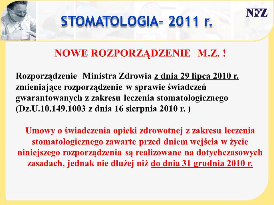 STOMATOLOGIA– 2011 r. NOWE ROZPORZĄDZENIE M.Z. ! Rozporządzenie Ministra Zdrowia z dnia 29 lipca 2010 r. zmieniające rozporządzenie w sprawie świadcze