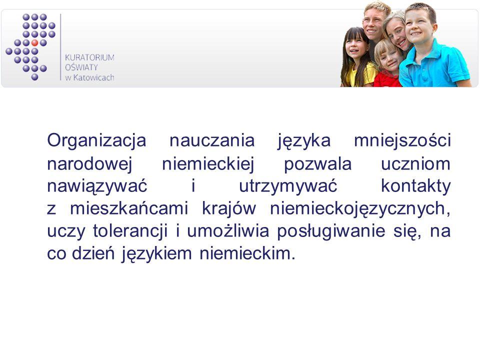 Organizacja nauczania języka mniejszości narodowej niemieckiej pozwala uczniom nawiązywać i utrzymywać kontakty z mieszkańcami krajów niemieckojęzyczn