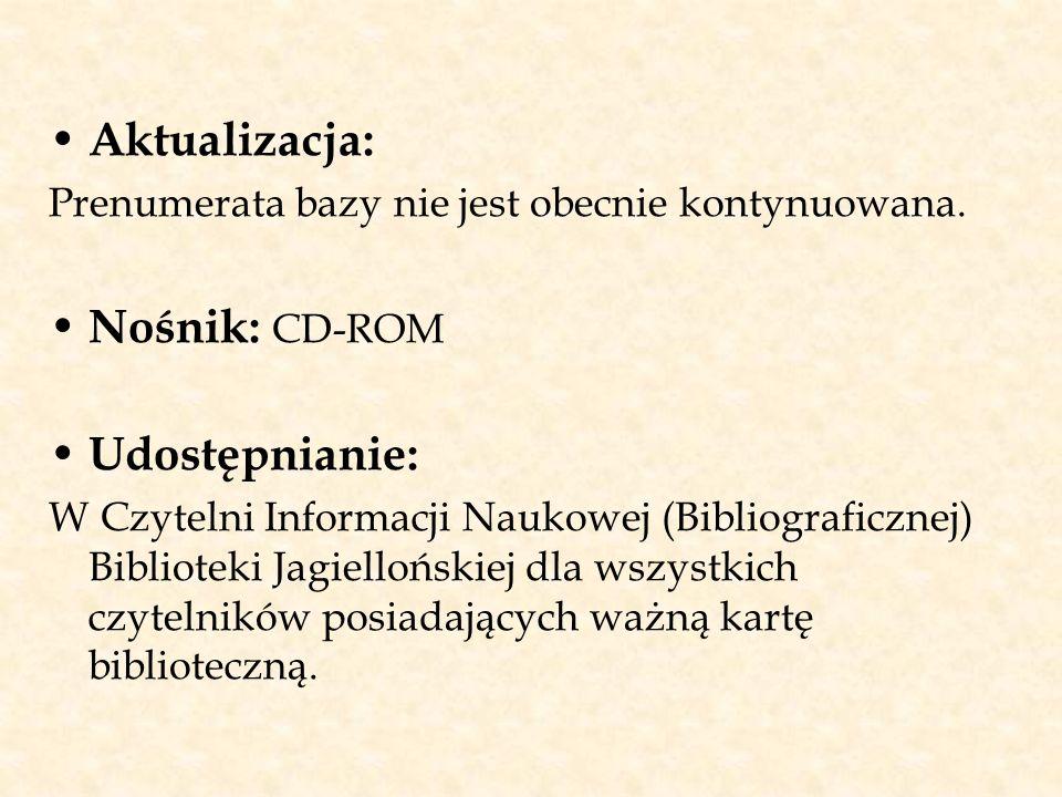 Aktualizacja: Prenumerata bazy nie jest obecnie kontynuowana. Nośnik: CD-ROM Udostępnianie: W Czytelni Informacji Naukowej (Bibliograficznej) Bibliote