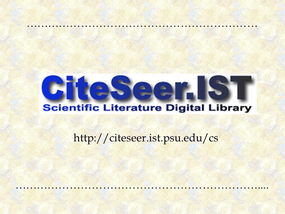 ……………………………………………………… ………………………………………………………….... http://citeseer.ist.psu.edu/cs