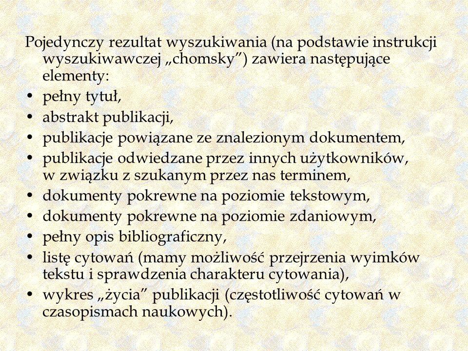 Pojedynczy rezultat wyszukiwania (na podstawie instrukcji wyszukiwawczej chomsky) zawiera następujące elementy: pełny tytuł, abstrakt publikacji, publ