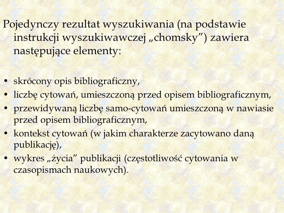 Pojedynczy rezultat wyszukiwania (na podstawie instrukcji wyszukiwawczej chomsky) zawiera następujące elementy: skrócony opis bibliograficzny, liczbę