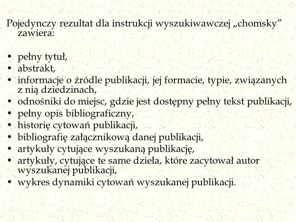 Pojedynczy rezultat dla instrukcji wyszukiwawczej chomsky zawiera: pełny tytuł, abstrakt, informacje o źródle publikacji, jej formacie, typie, związan