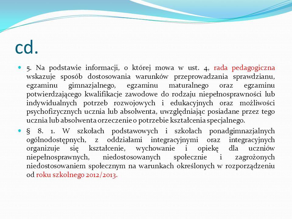 cd. 5. Na podstawie informacji, o której mowa w ust. 4, rada pedagogiczna wskazuje sposób dostosowania warunków przeprowadzania sprawdzianu, egzaminu