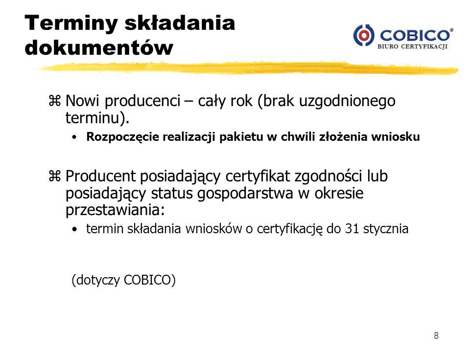 BIURO CERTYFIKACJI 9 Rejestracja wniosku zW terminie do 7 dni roboczych od daty otrzymania wniosku pracownik BC COBICO dokonuje jego oceny pod względem formalnym.