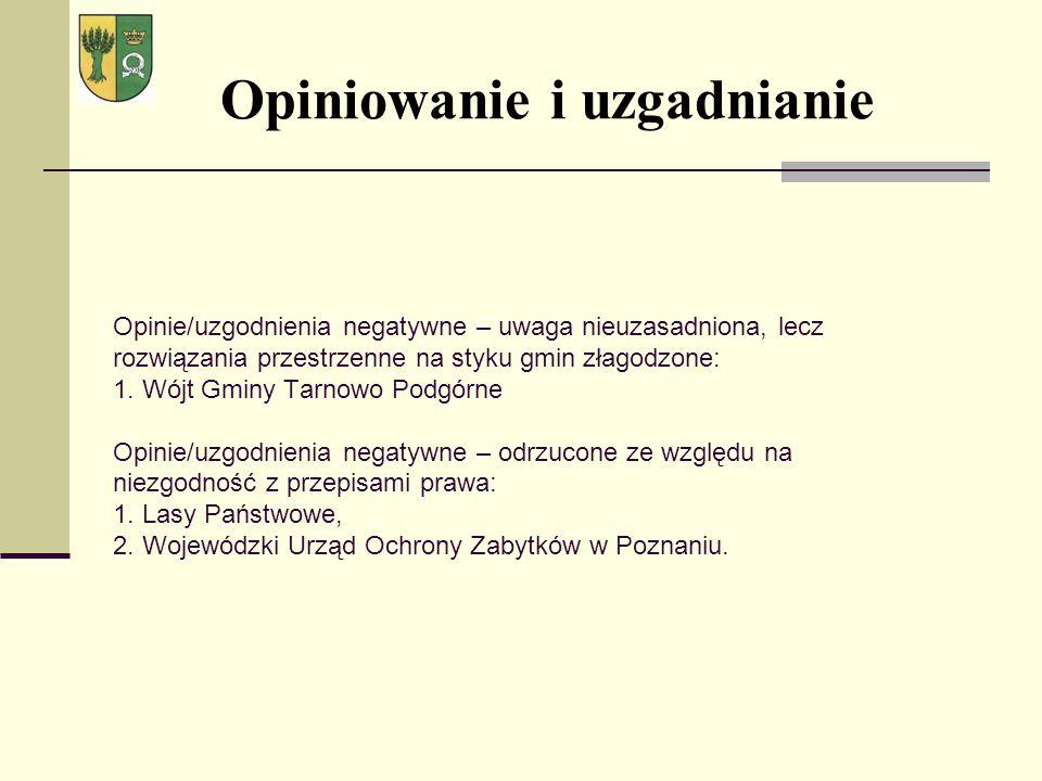 Opinie/uzgodnienia negatywne – uwaga nieuzasadniona, lecz rozwiązania przestrzenne na styku gmin złagodzone: 1. Wójt Gminy Tarnowo Podgórne Opinie/uzg