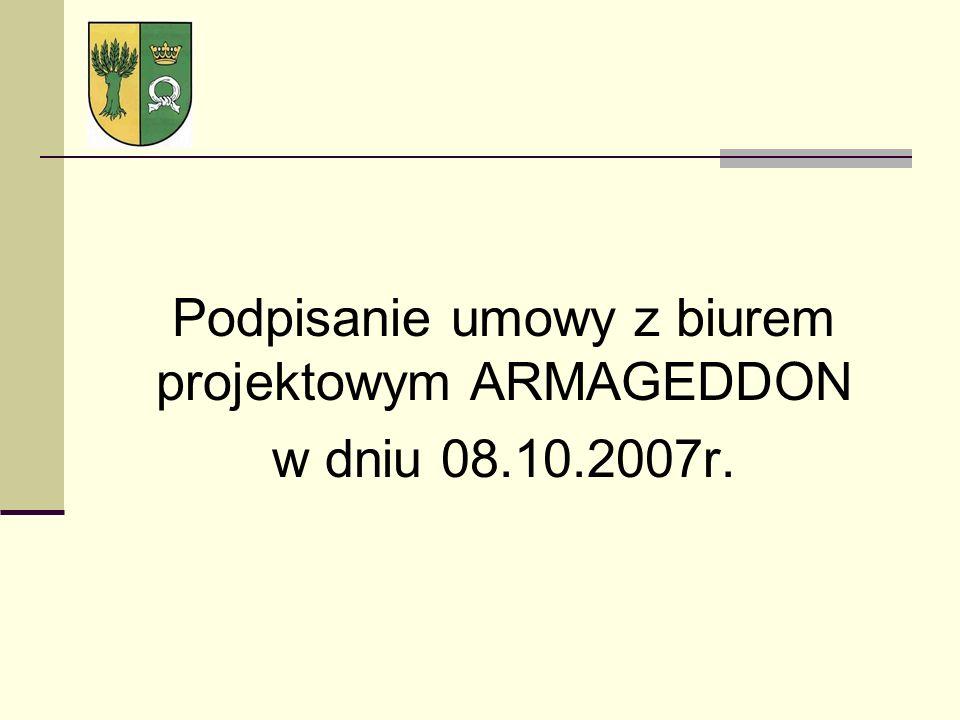 Po Podpisanie umowy z biurem projektowym ARMAGEDDON w dniu 08.10.2007r.