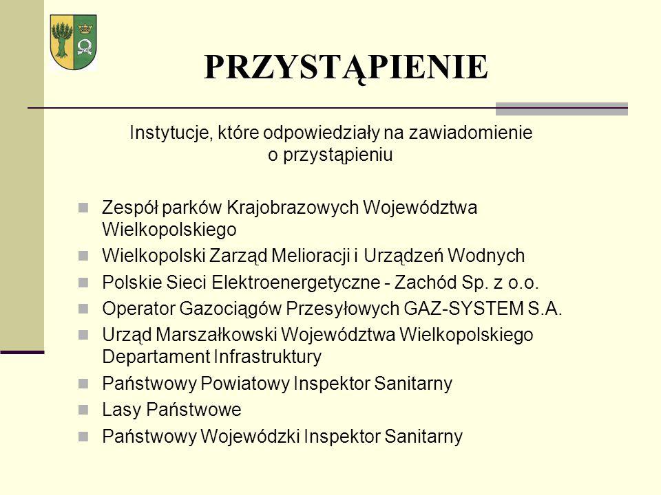 PRZYSTĄPIENIE Instytucje, które odpowiedziały na zawiadomienie o przystąpieniu Zespół parków Krajobrazowych Województwa Wielkopolskiego Wielkopolski Z