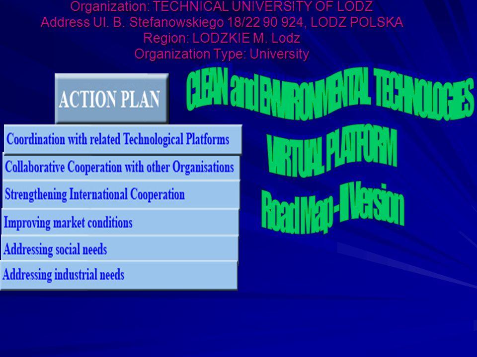 Organization: TECHNICAL UNIVERSITY OF LODZ Address Ul. B. Stefanowskiego 18/22 90 924, LODZ POLSKA Region: LODZKIE M. Lodz Organization Type: Universi