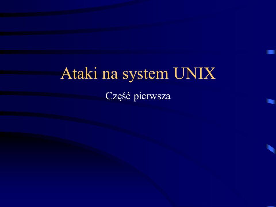 Ataki na system UNIX Część pierwsza