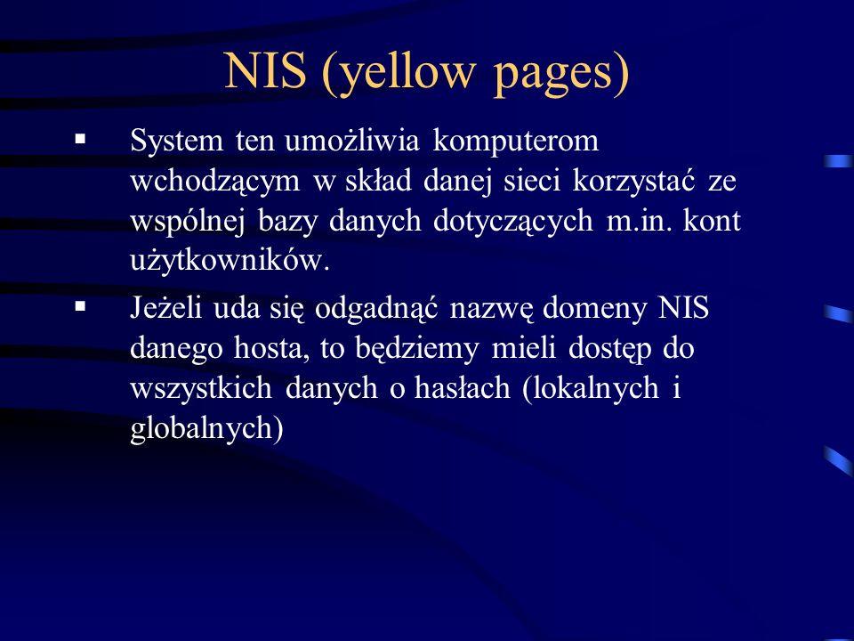 NIS (yellow pages) System ten umożliwia komputerom wchodzącym w skład danej sieci korzystać ze wspólnej bazy danych dotyczących m.in. kont użytkownikó