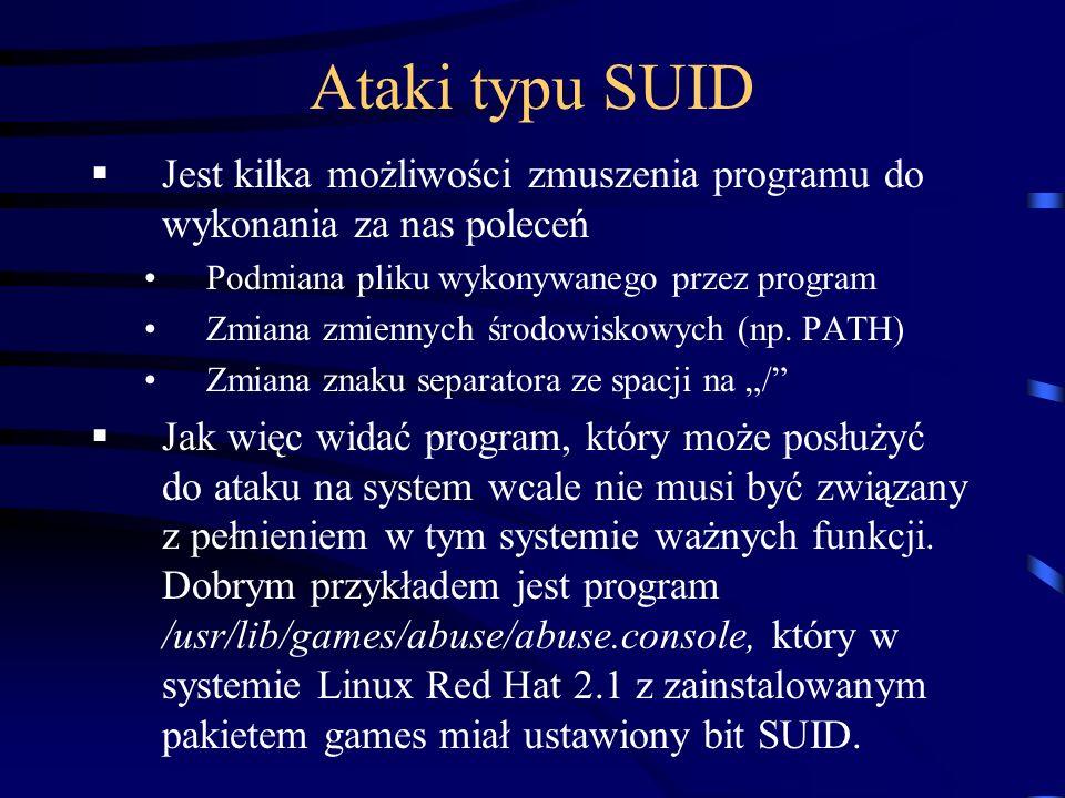 Ataki typu SUID Jest kilka możliwości zmuszenia programu do wykonania za nas poleceń Podmiana pliku wykonywanego przez program Zmiana zmiennych środow